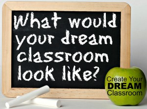 You can make it happen. Find out how in Create Your Dream Classroom