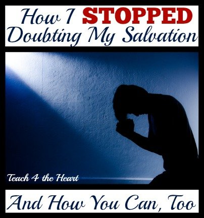 How to stop doubting your salvation