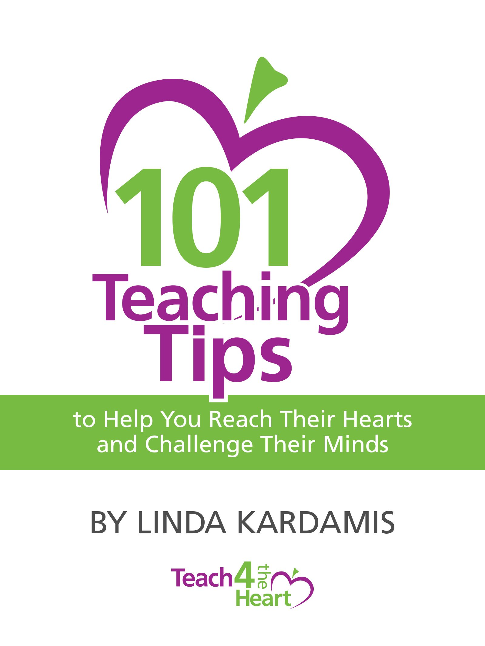 101 Teaching Tips to Reach Their Hearts and Challenge Their Minds