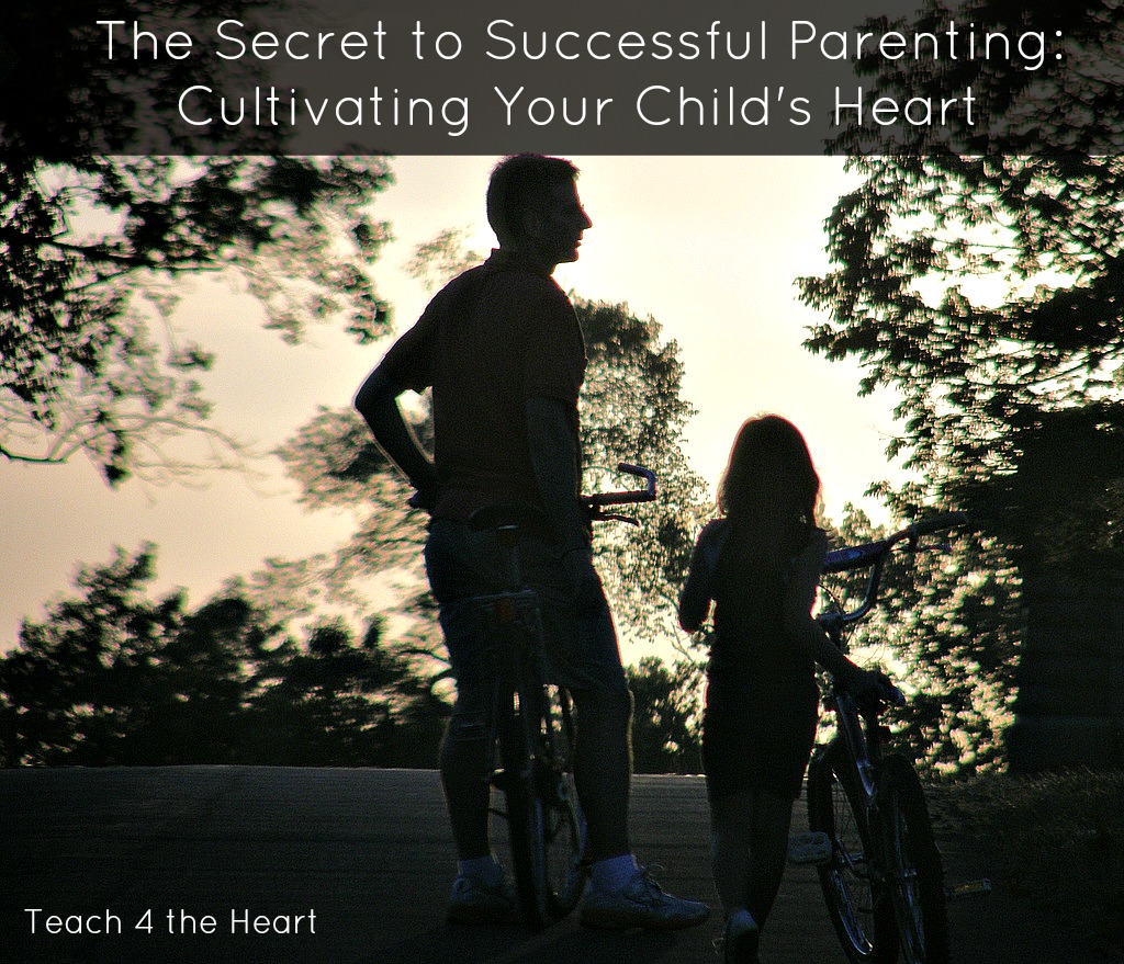 The Secret to Successful Parenting: Cultivating Your Child's Heart