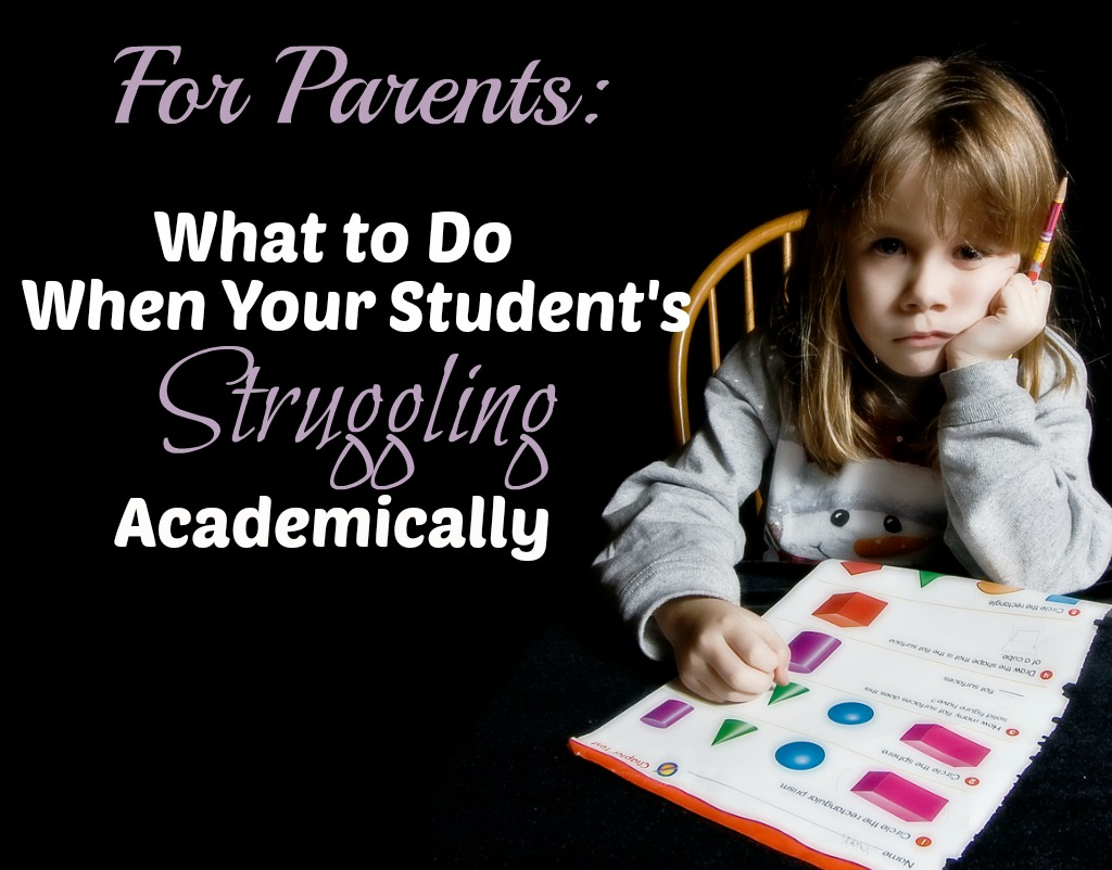 Parents: What to Do When Your Kid's Struggling Academically