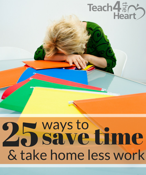 25 ways for teachers to save time & take home less work