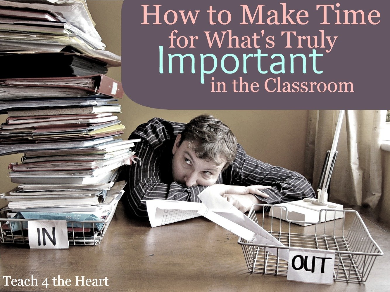 How to Make Time for What's Truly Important in the Classroom