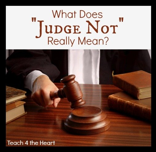 "What does ""judge not"" really mean?"