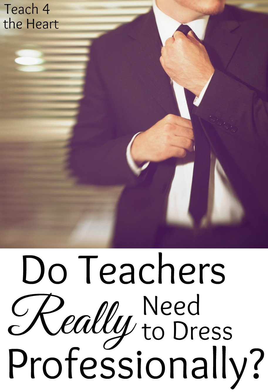 Do teachers really need to dress professionally?