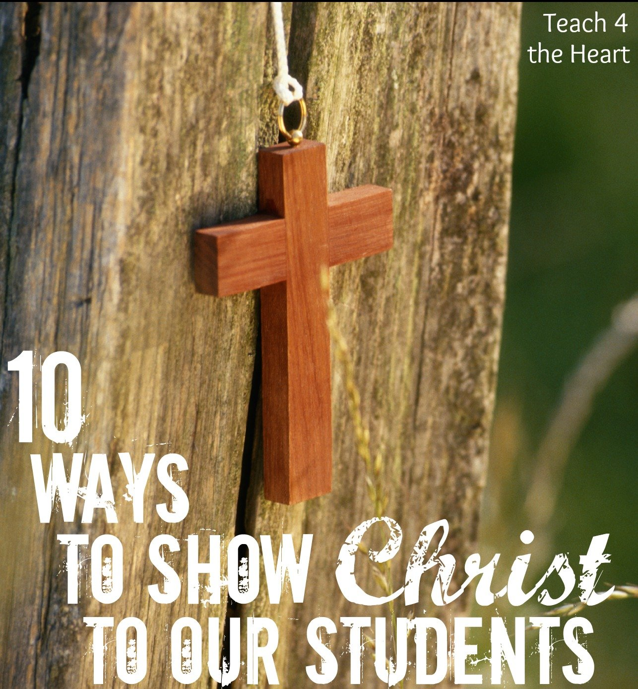 10 Ways to Show Christ to Our Students