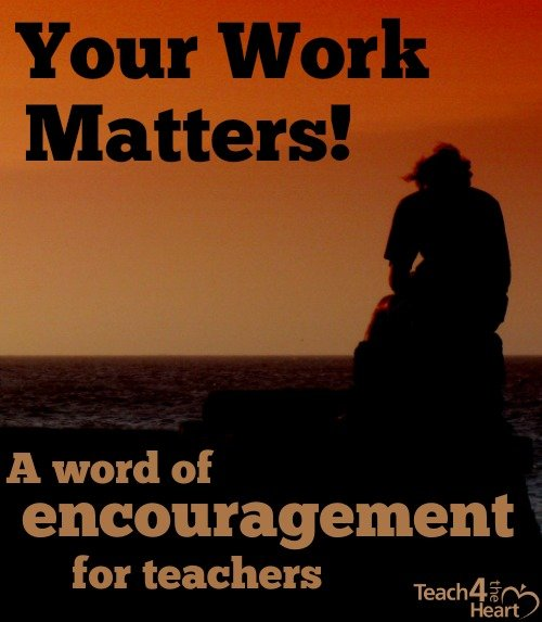 A word of encouragement for discouraged teachers