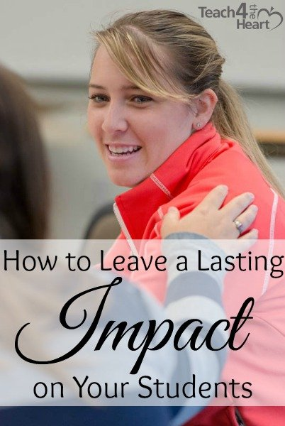 How to Leave a Lasting Impact on Your Students (or Children)