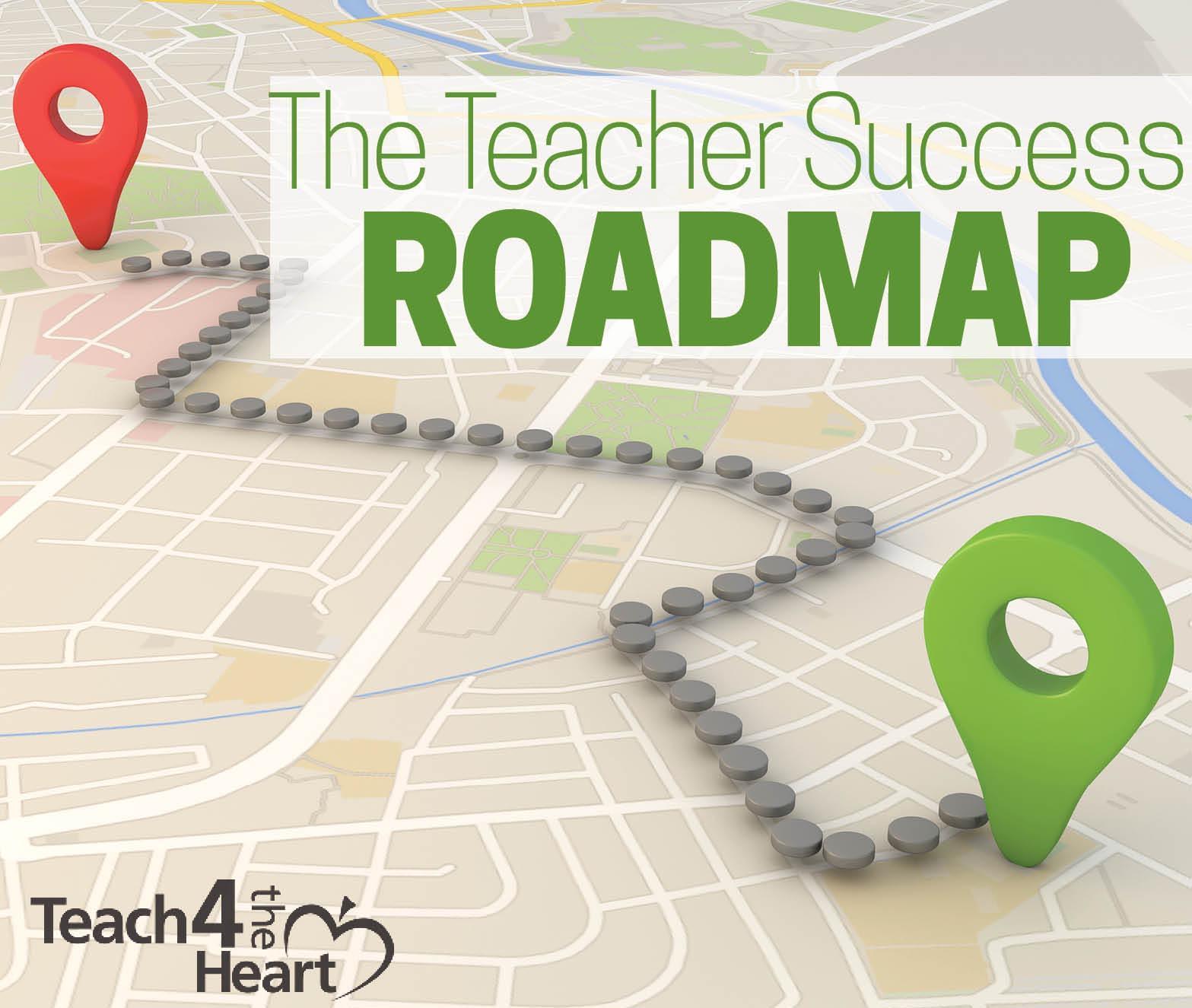 the teacher success roadmap teach 4 the heart
