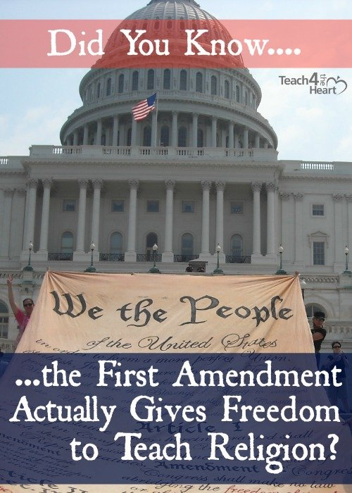 The first amendment gives freedom to teach religion