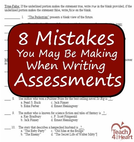 8 mistakes you may be making when writing assessments