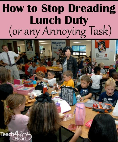 How to Stop Dreading Lunch Duty (or any Annoying Task)