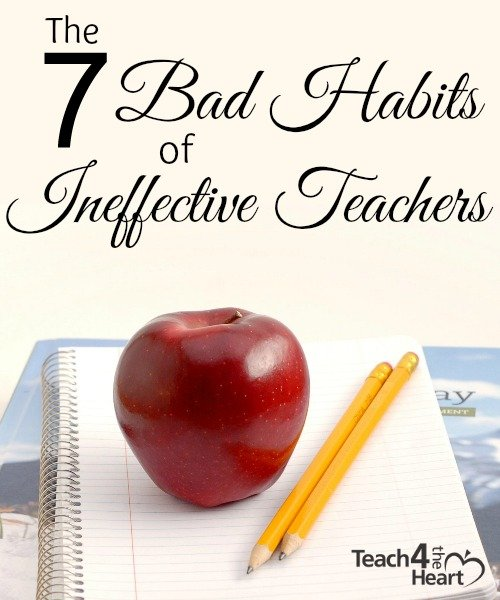 7 Bad Habits of Ineffective Teachers