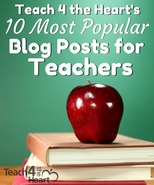 check out these 10 most popular blog posts for teachers by Teach 4 the Heart