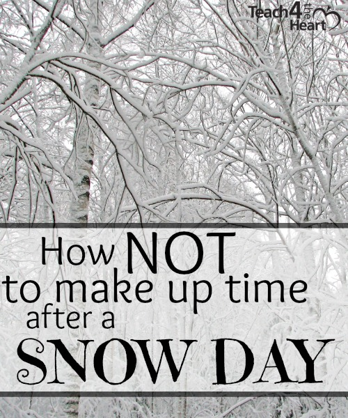 How not to make up time after a snow day
