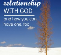 A relationship with God is everything! Find out how to have one....