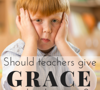 Should teachers give grace to their students?