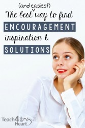 The best way for teachers to find encouragement, inspiration & solutions