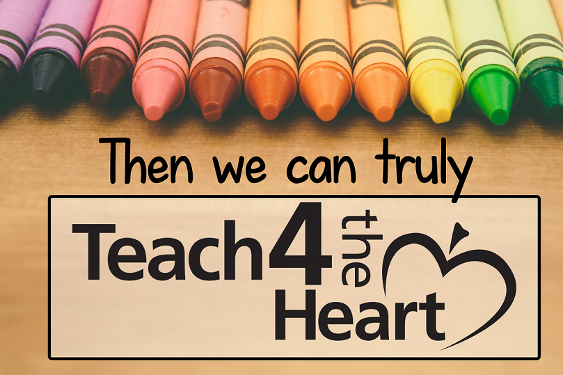 As Christian teachers, we desire to Teach for the Heart