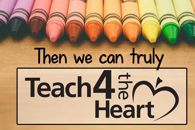 As Christian teachers, we desire to Teach for the Heart