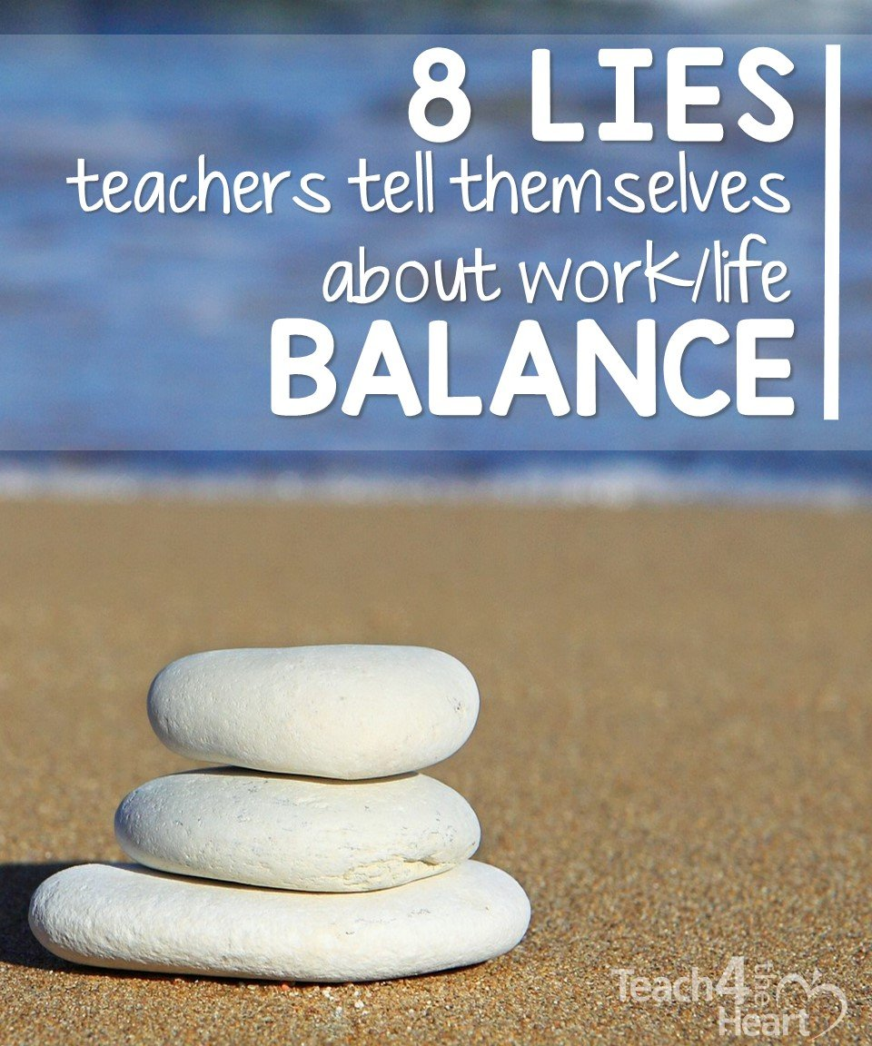 8 lies teachers tell themselves about work/life balance