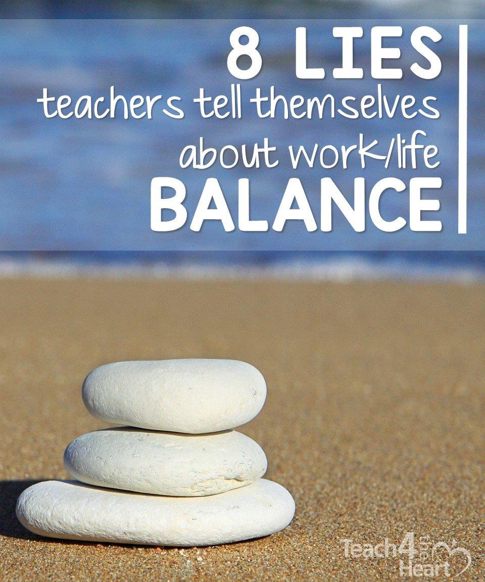 8 lies teachers tell themselves about work/life balance