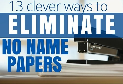 13 Smart Ways to Eliminate No Name Papers