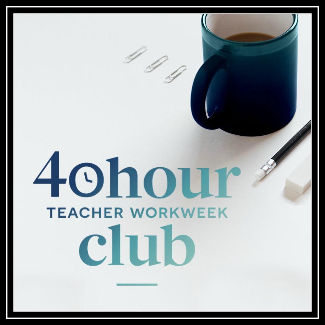 the 40 hour teacher workweek club helps teachers find balance