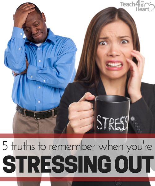 truths for Christian teachers who are stressed out