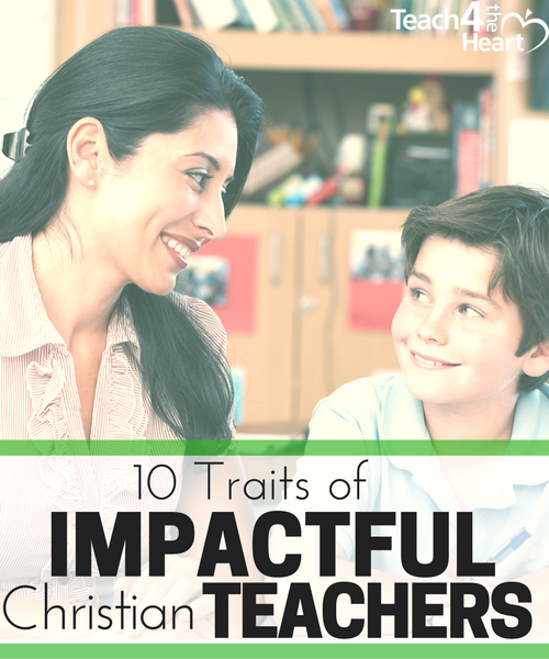 10 traits of impactful christian teachers