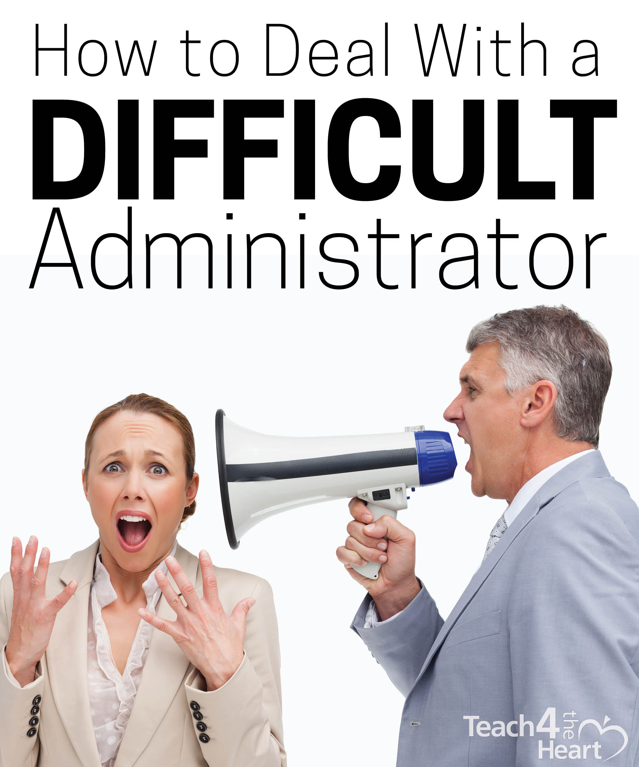 what should a teacher do when they have a difficult administrator
