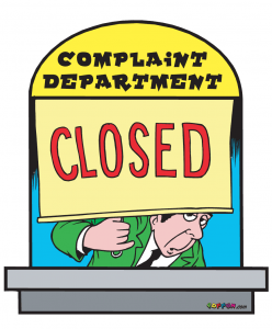 the complaint department is closed.