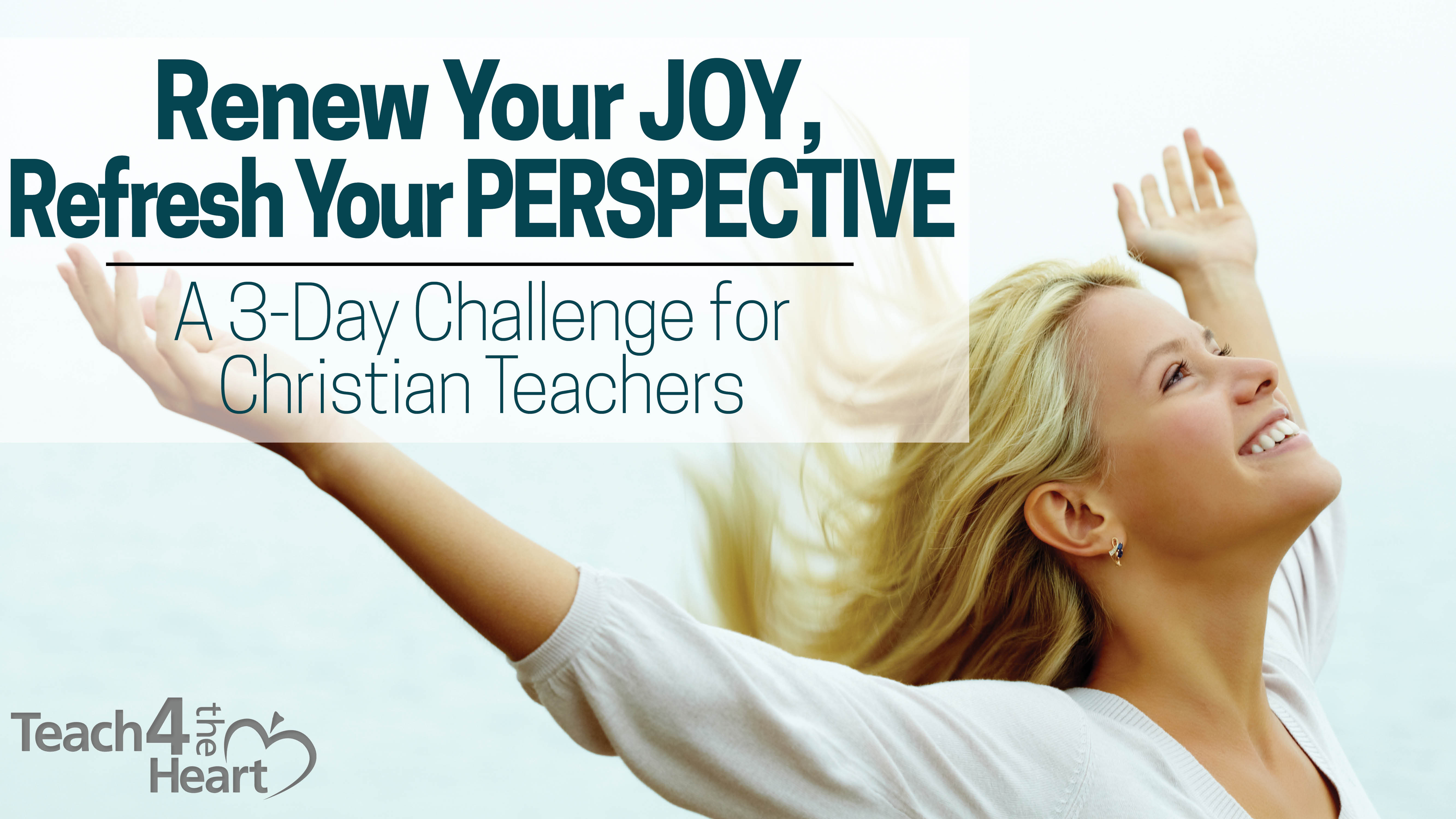 renew your joy, refresh your perspective: a 3-day challenge for Christian teachers