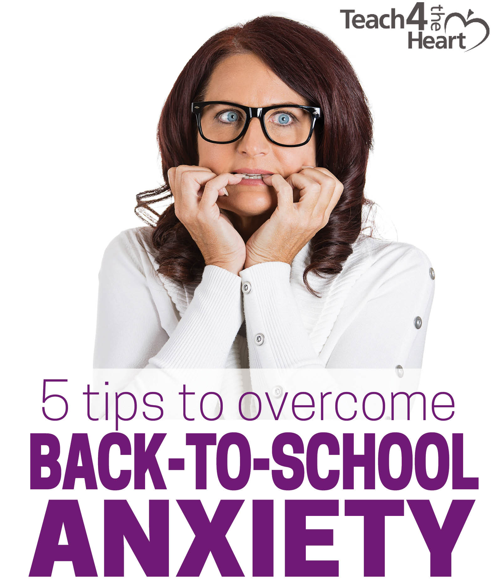 5 Tips to Overcome Back-to-School Anxiety | Teach 4 the Heart