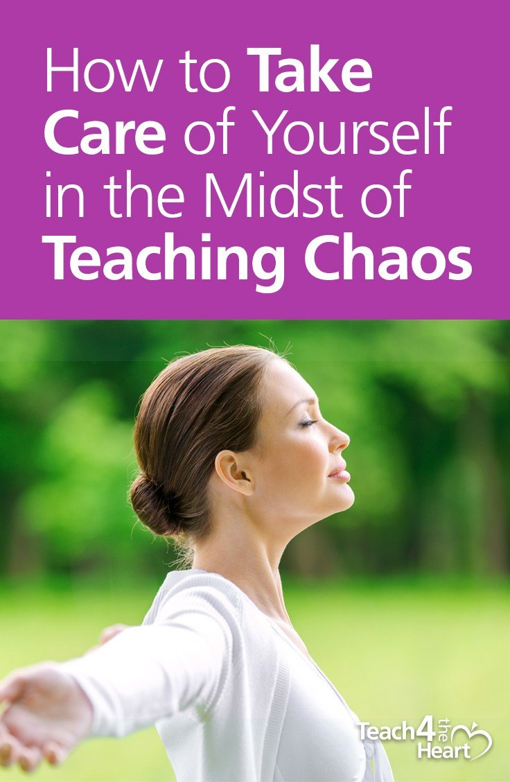 PIN Take Care of Yourself in the midst of Teaching Chaos