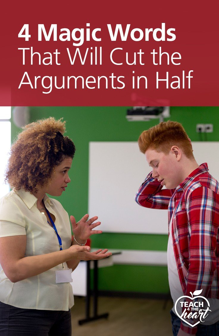 4 magic words that will cut arguments in half - tips for teachers