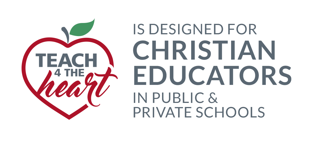 Teach for the Heart is designed for Christian educators in public and private schools.