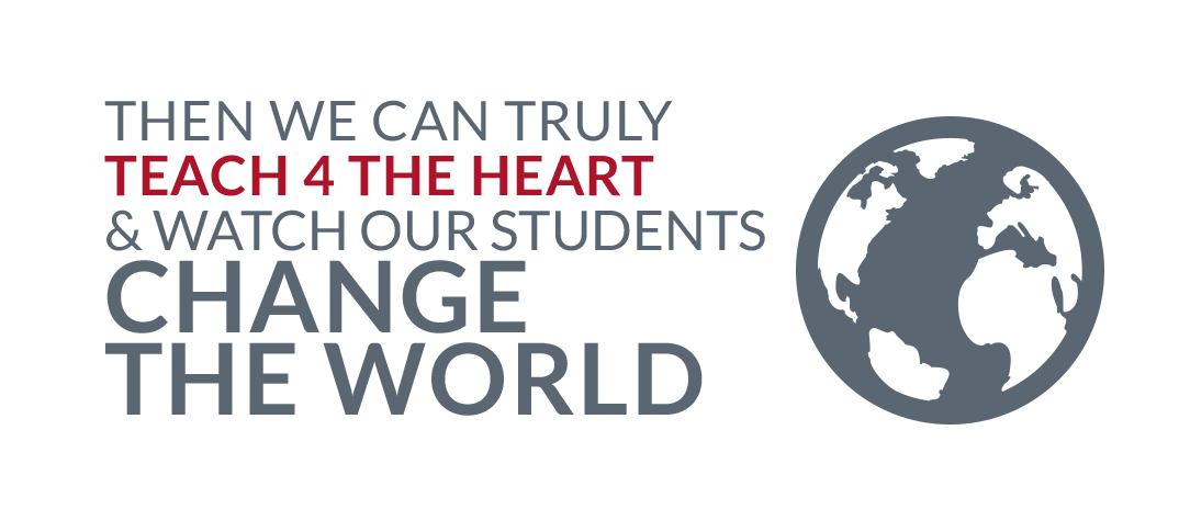 Then we can truly Teach for the Heart and watch our students change the world.