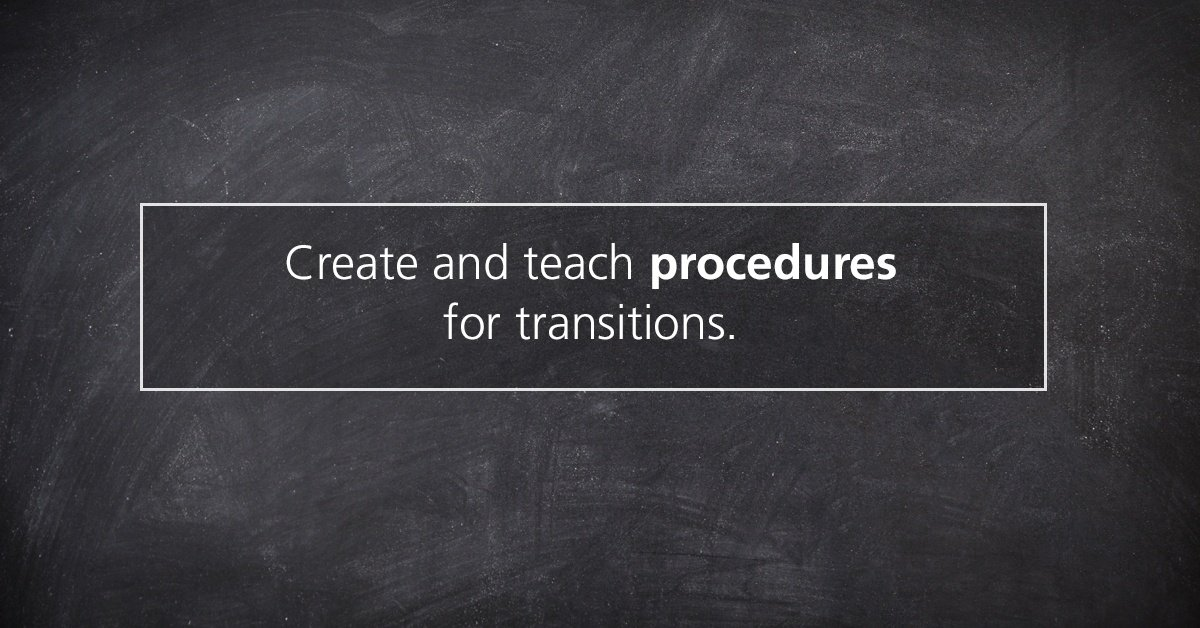 quote Create and teach procedures for transitions