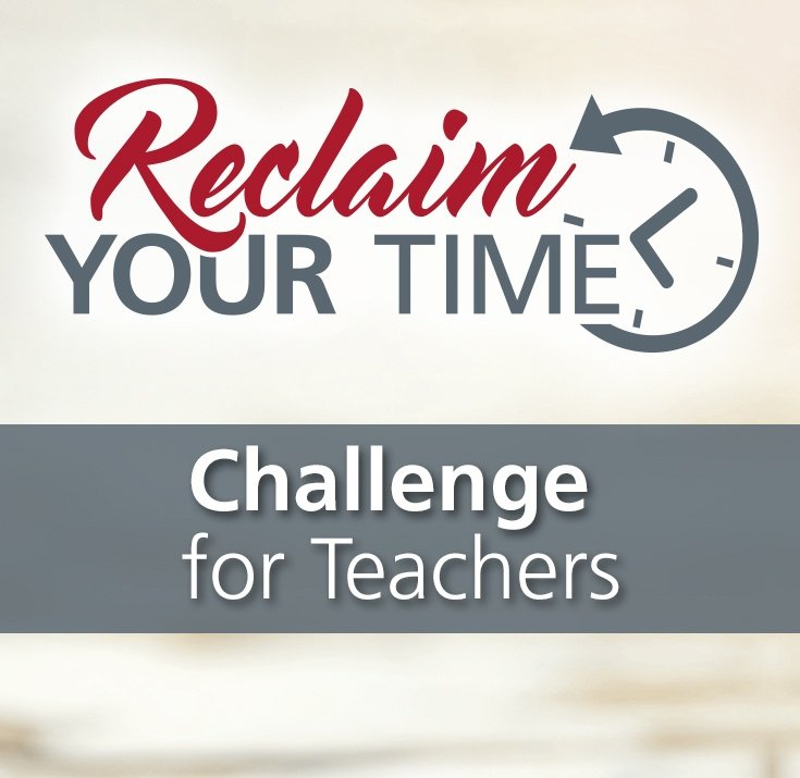 reclaim your time and find balance - challenge for teachers