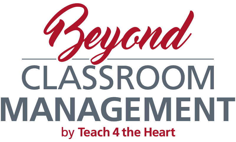 Beyond Classroom Management by Teach 4 the Heart