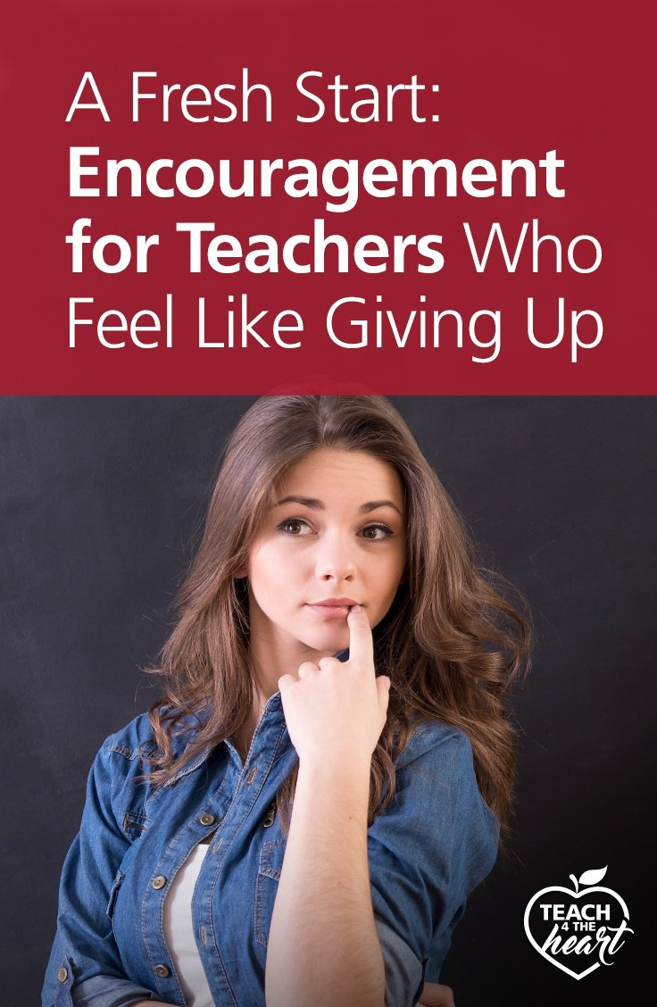 PIN A Fresh Start: Encouragement for Teachers Who Feel Like Giving Up