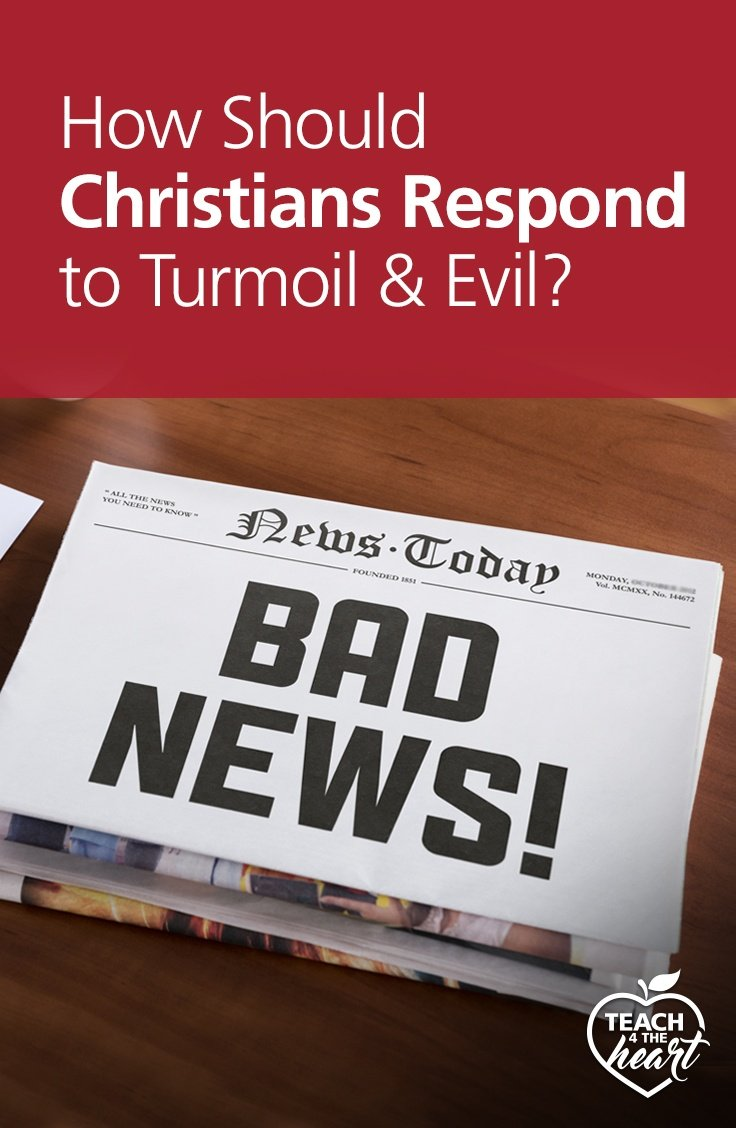 PIN How Should Christians Respond to Turmoil & Evil?