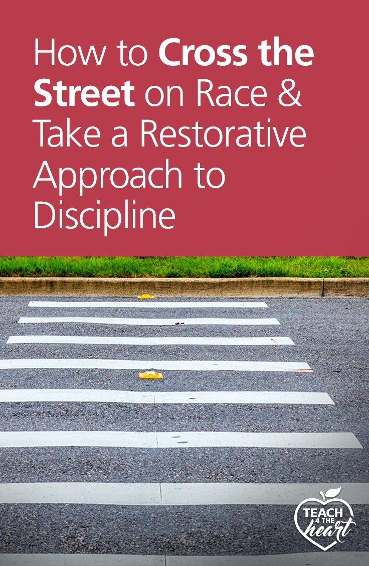PIN How to Cross the Street on Race & Take a Restorative Approach to Discipline