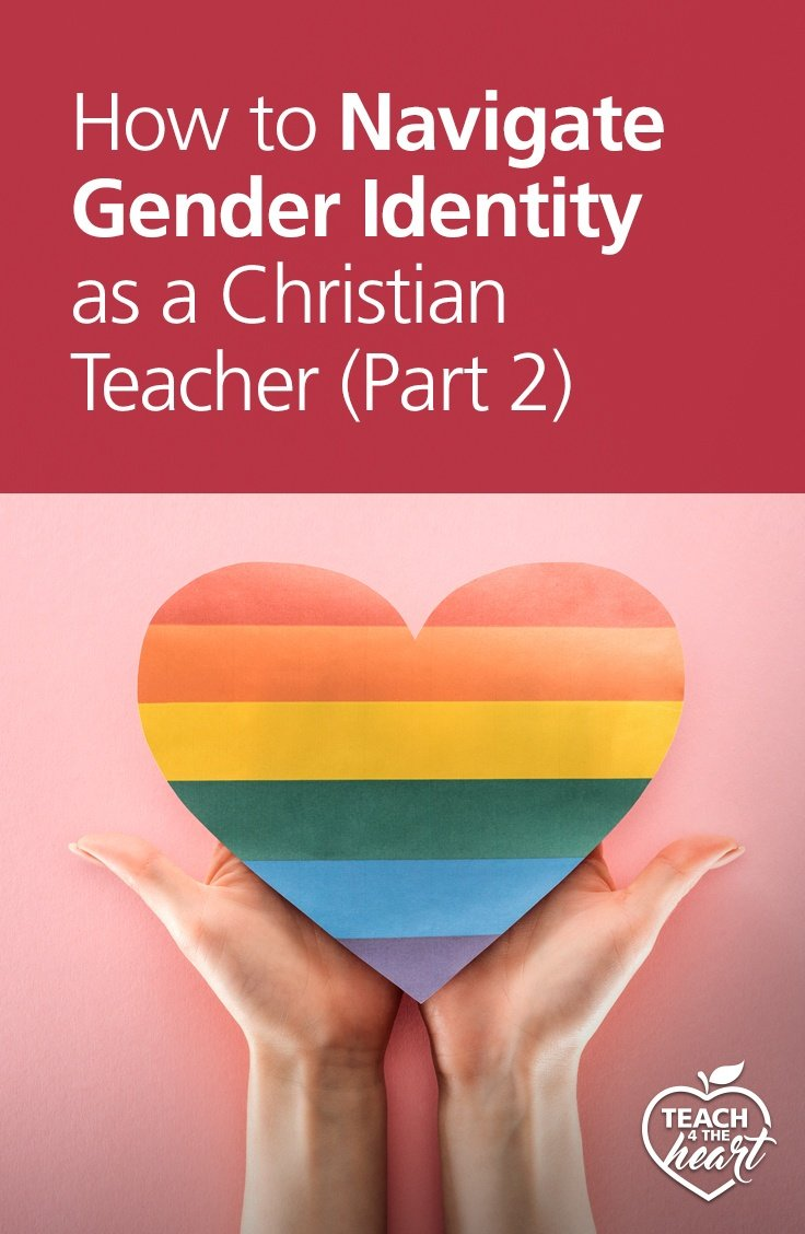 PIN How to Navigate Gender Identity as a Christian Teacher Part 2