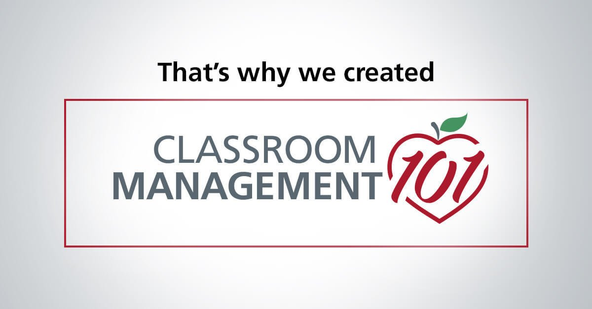 That's why we created Classroom Management 101