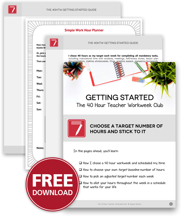 Free Download: Getting Started: The 40 Hour Teacher Workweek Club