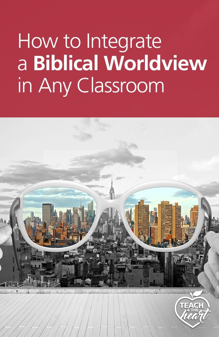 PIN How to Integrate a Biblical Worldview in Any Classroom