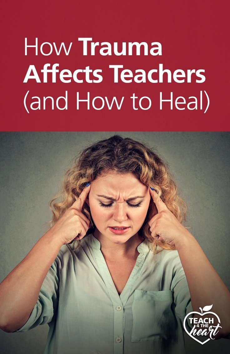 PIN How Trauma Affects Teachers (and How to Heal)