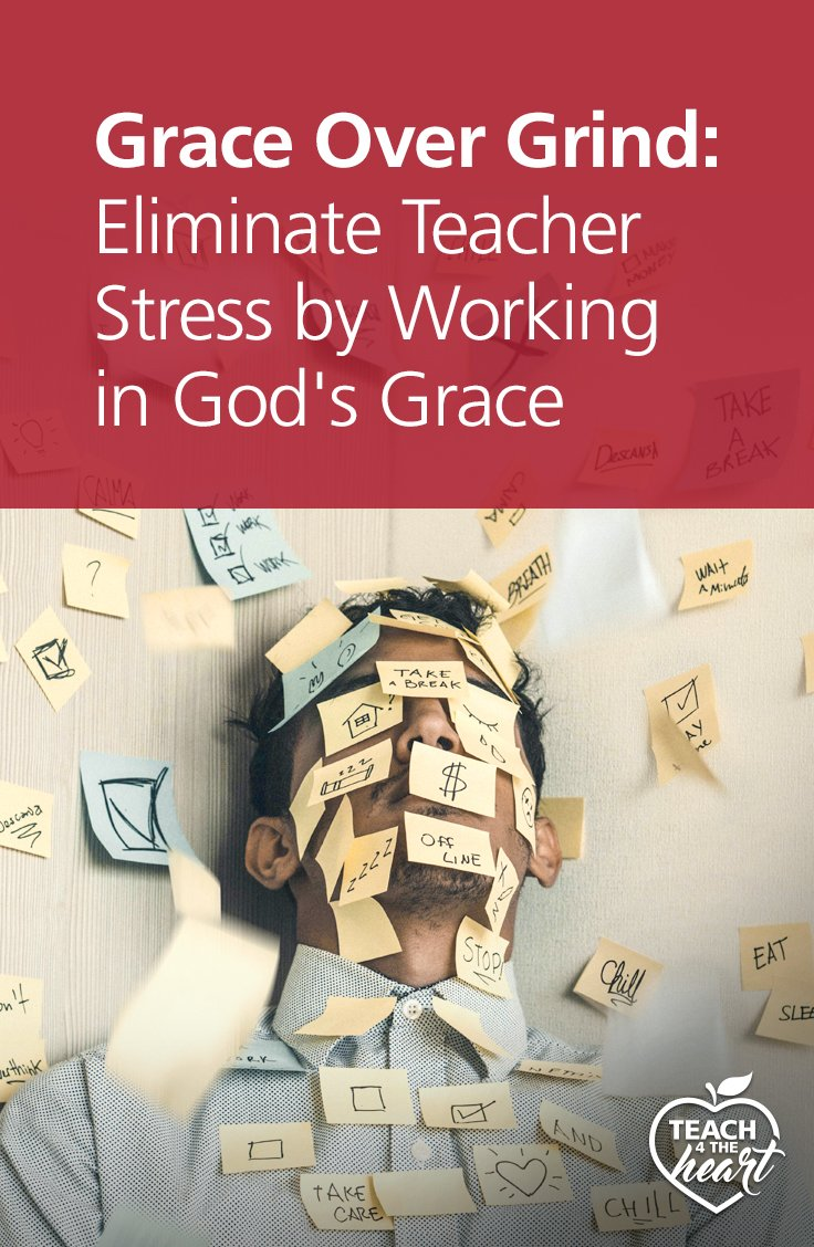 PIN Grace Over Grind: Eliminate Teacher Stress by Working in God's Grace